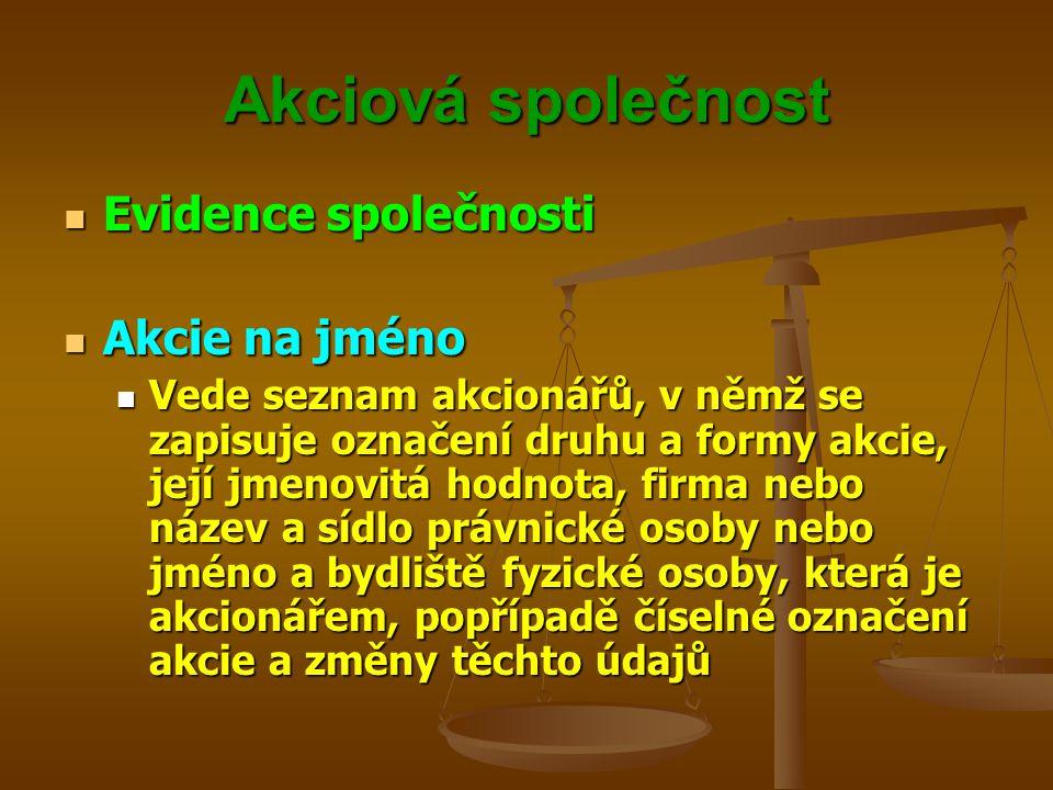 Akciová společnost Evidence společnosti Akcie na jméno