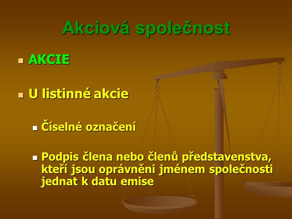 Akciová společnost AKCIE U listinné akcie Číselné označení