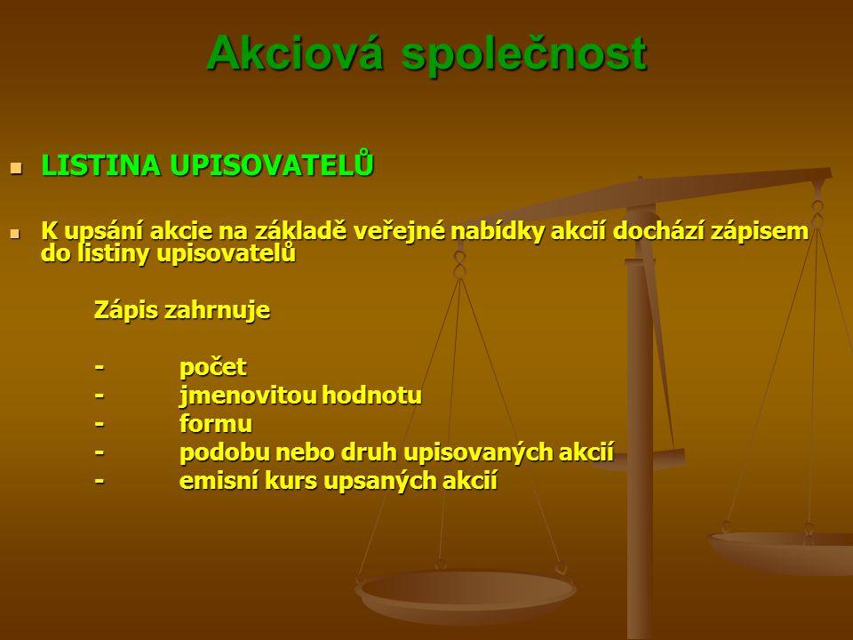 Akciová společnost LISTINA UPISOVATELŮ