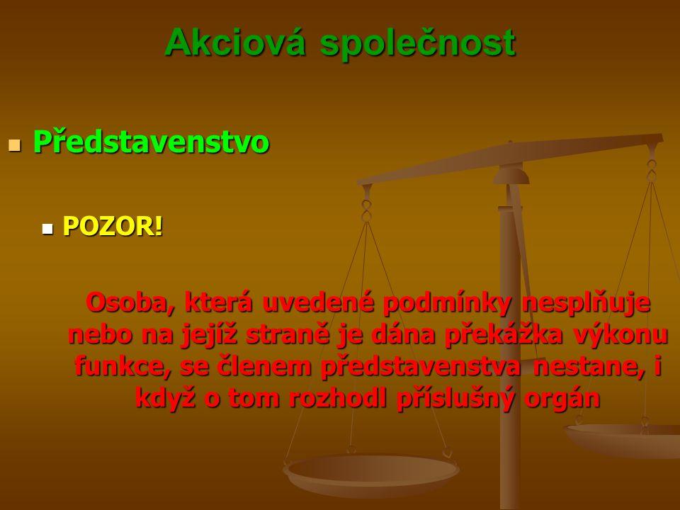 Akciová společnost Představenstvo POZOR!