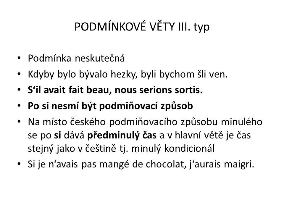 PODMÍNKOVÉ VĚTY III. typ