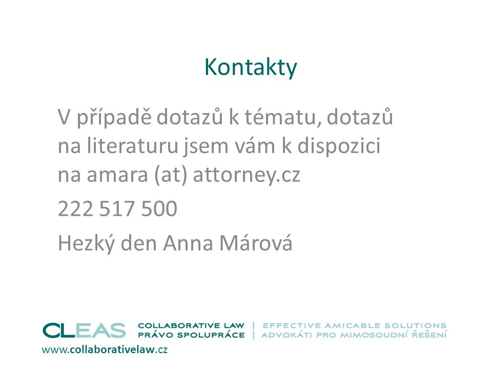 Kontakty V případě dotazů k tématu, dotazů na literaturu jsem vám k dispozici na amara (at) attorney.cz.