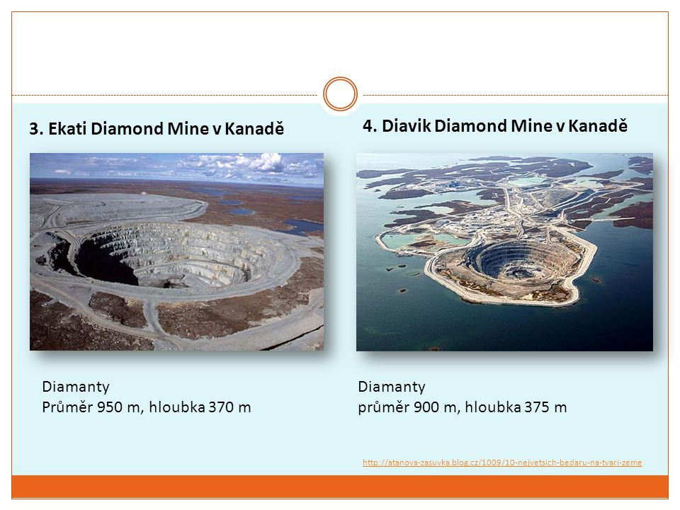 3. Ekati Diamond Mine v Kanadě 4. Diavik Diamond Mine v Kanadě