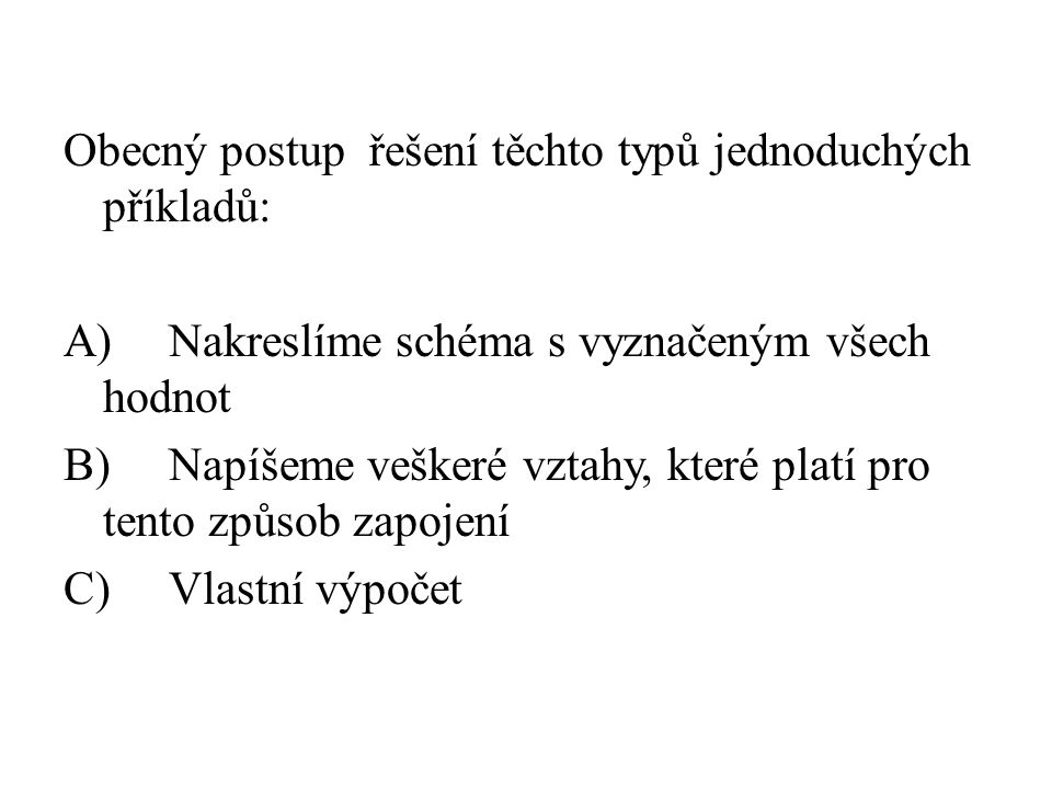 Obecný postup řešení těchto typů jednoduchých příkladů:
