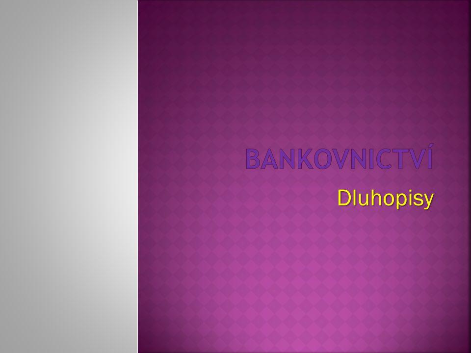 BANKOVNICTVÍ Dluhopisy