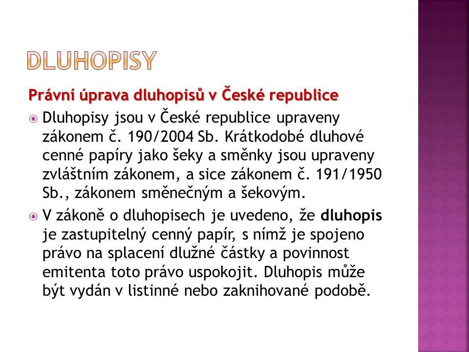Dluhopisy Právní úprava dluhopisů v České republice