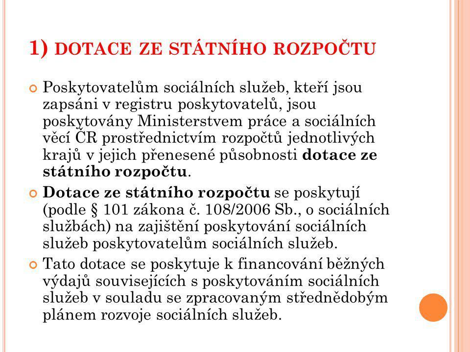 1) dotace ze státního rozpočtu