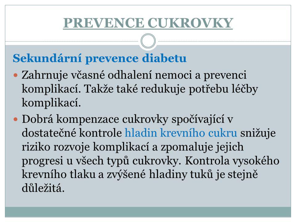 PREVENCE CUKROVKY Sekundární prevence diabetu