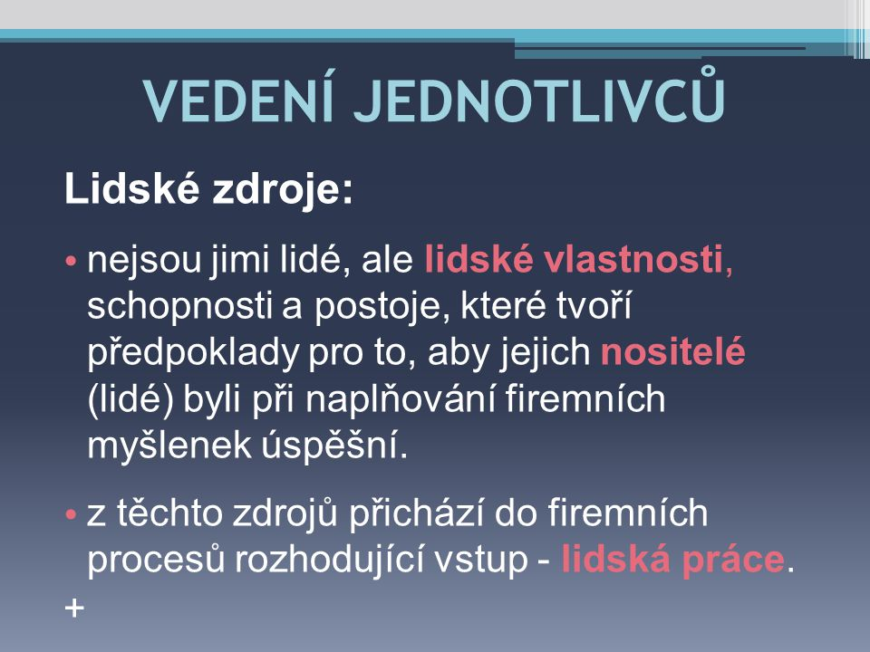 VEDENÍ JEDNOTLIVCŮ Lidské zdroje: