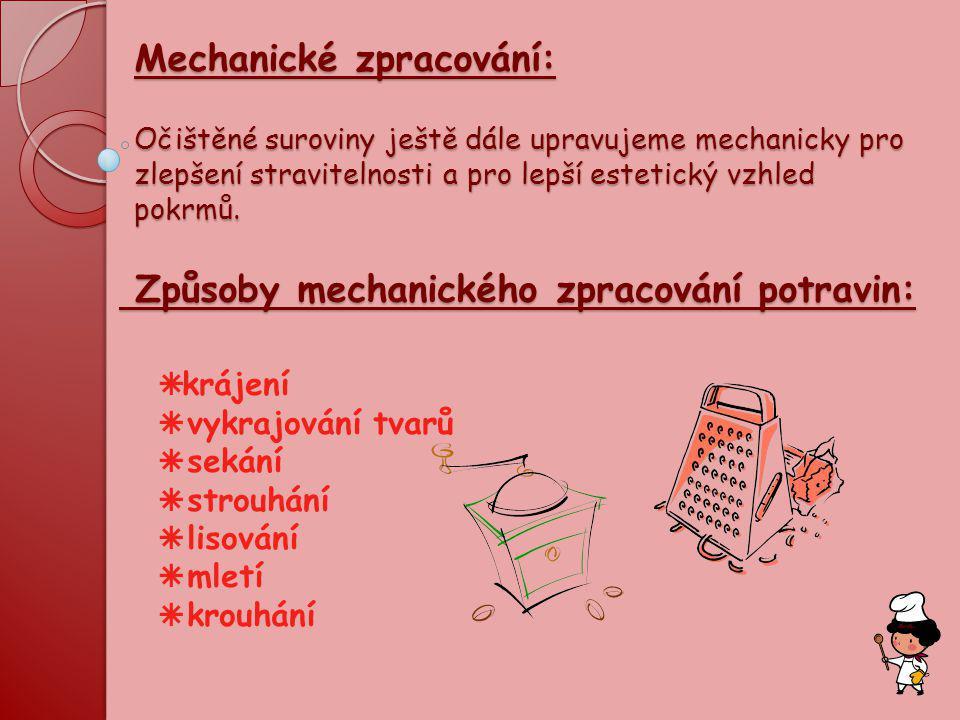 Způsoby mechanického zpracování potravin: