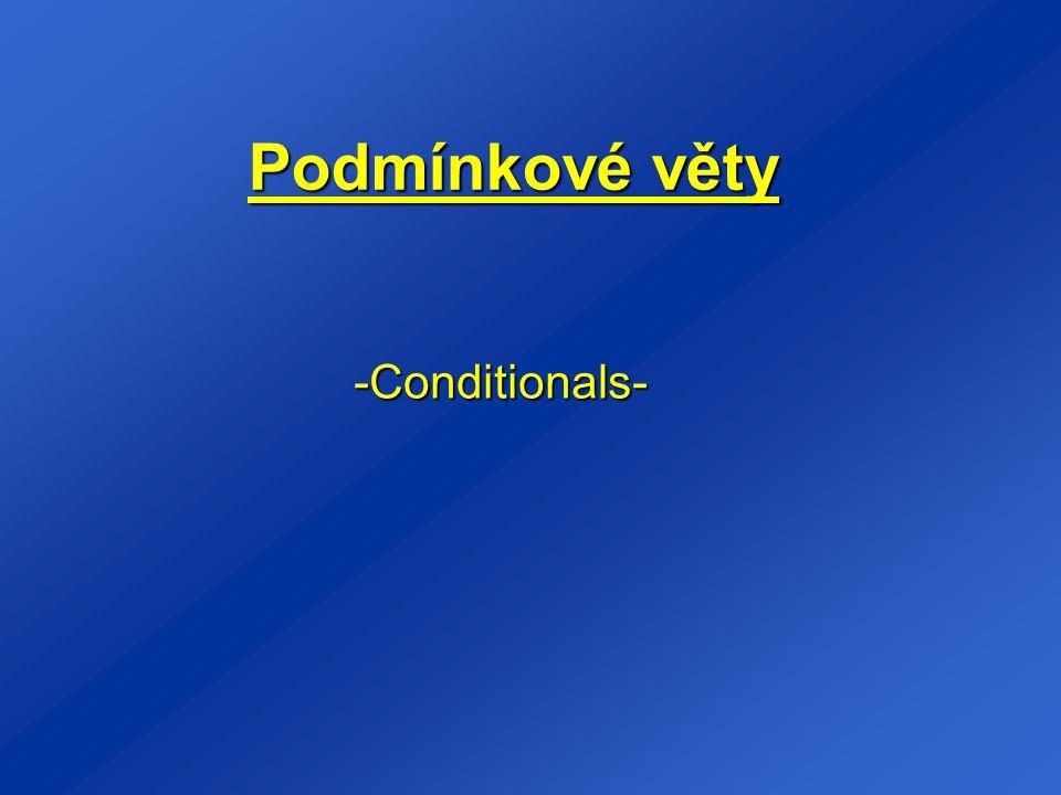 Podmínkové věty -Conditionals-
