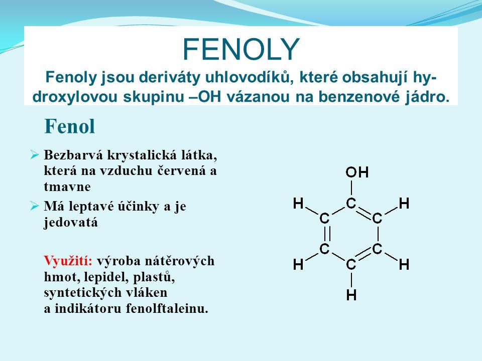 FENOLY Fenoly jsou deriváty uhlovodíků, které obsahují hy-droxylovou skupinu –OH vázanou na benzenové jádro.