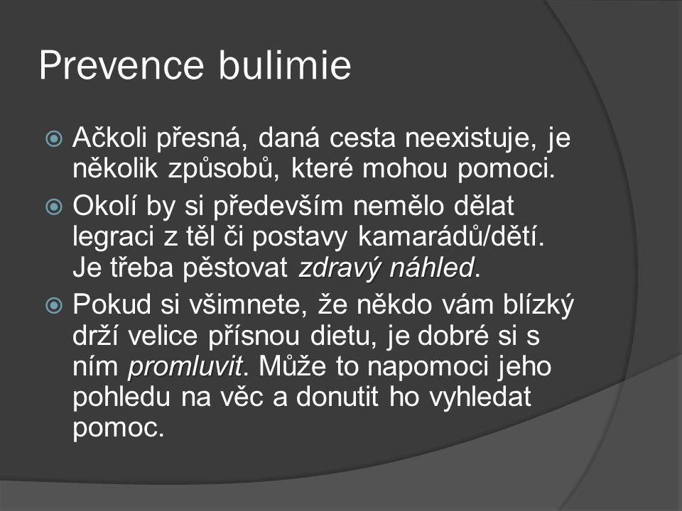 Prevence bulimie Ačkoli přesná, daná cesta neexistuje, je několik způsobů, které mohou pomoci.