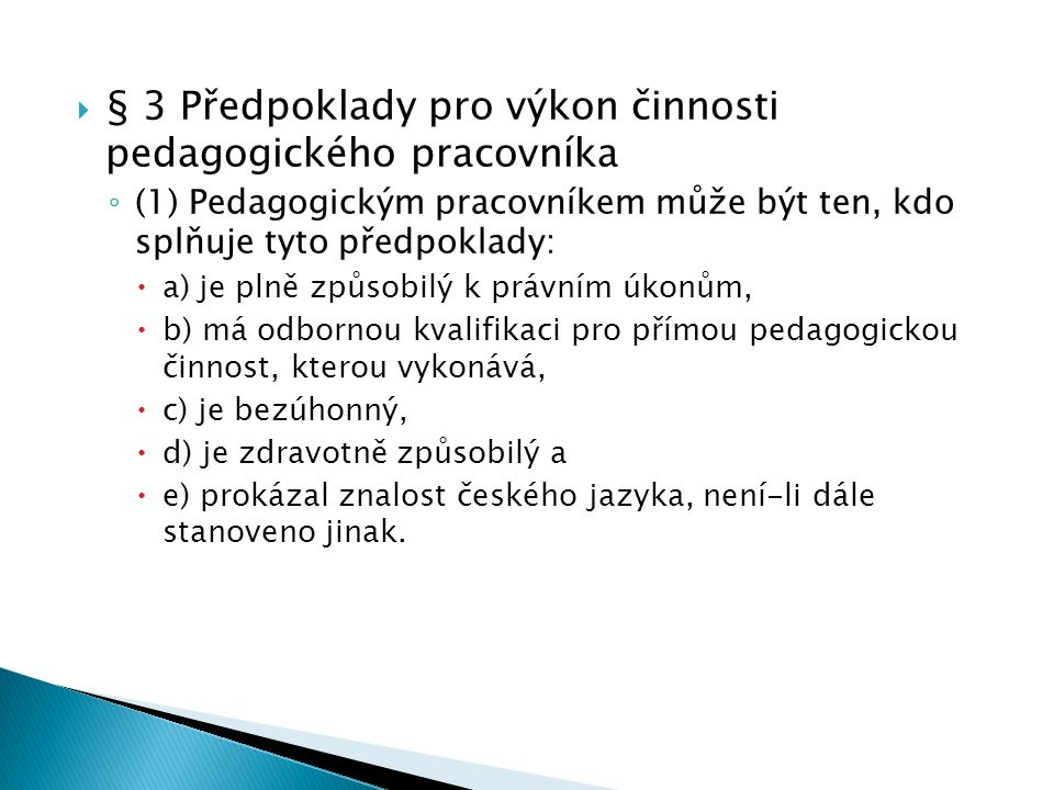 § 3 Předpoklady pro výkon činnosti pedagogického pracovníka