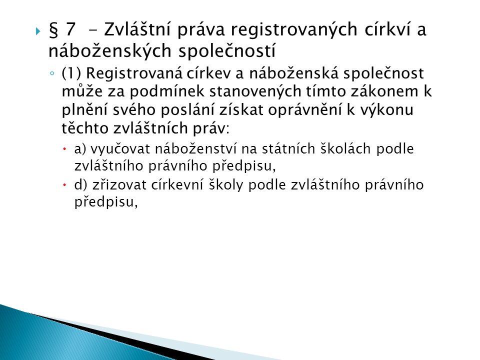§ 7 - Zvláštní práva registrovaných církví a náboženských společností