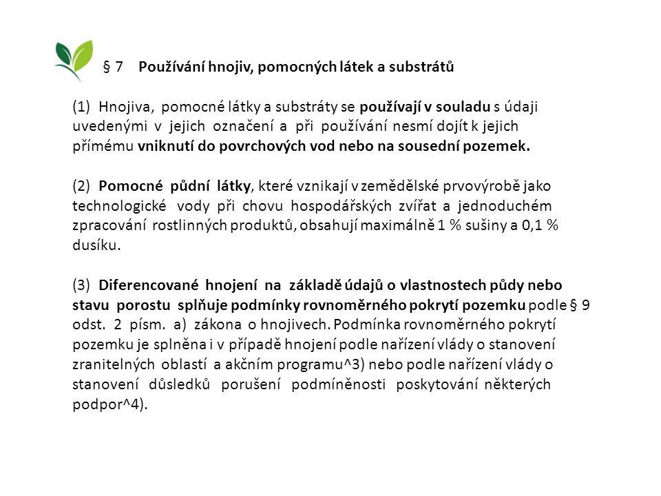 § 7 Používání hnojiv, pomocných látek a substrátů