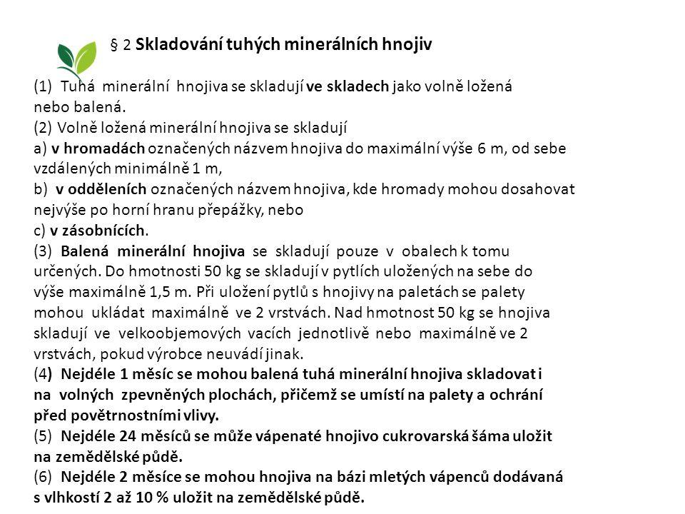 § 2 Skladování tuhých minerálních hnojiv