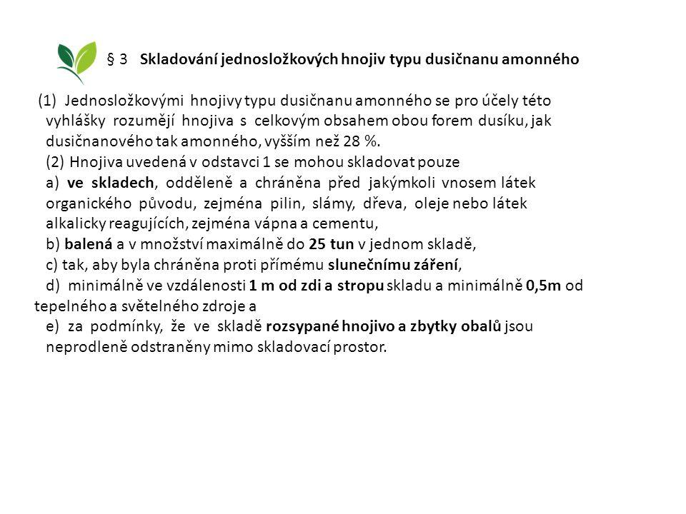 § 3 Skladování jednosložkových hnojiv typu dusičnanu amonného
