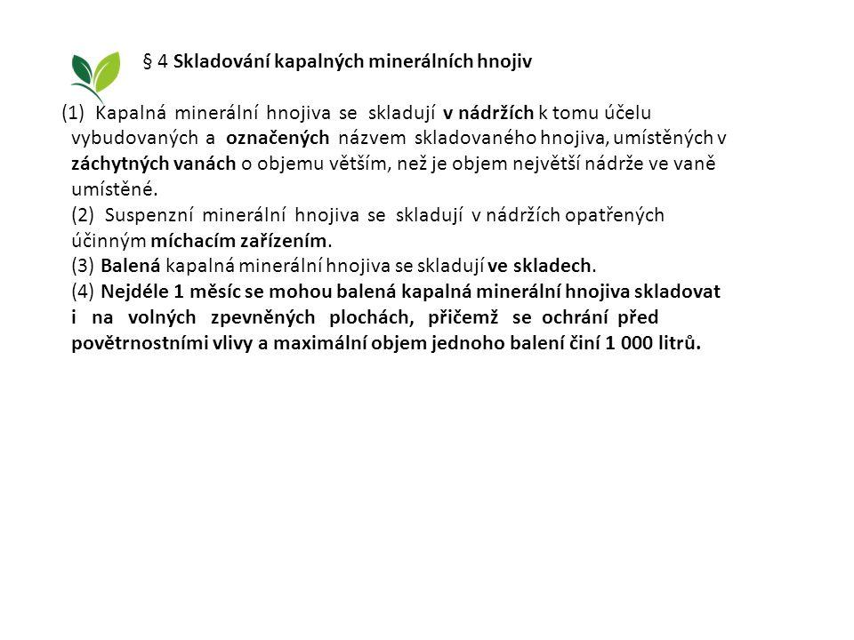 § 4 Skladování kapalných minerálních hnojiv