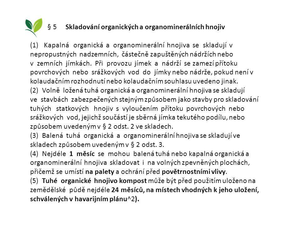 § 5 Skladování organických a organominerálních hnojiv