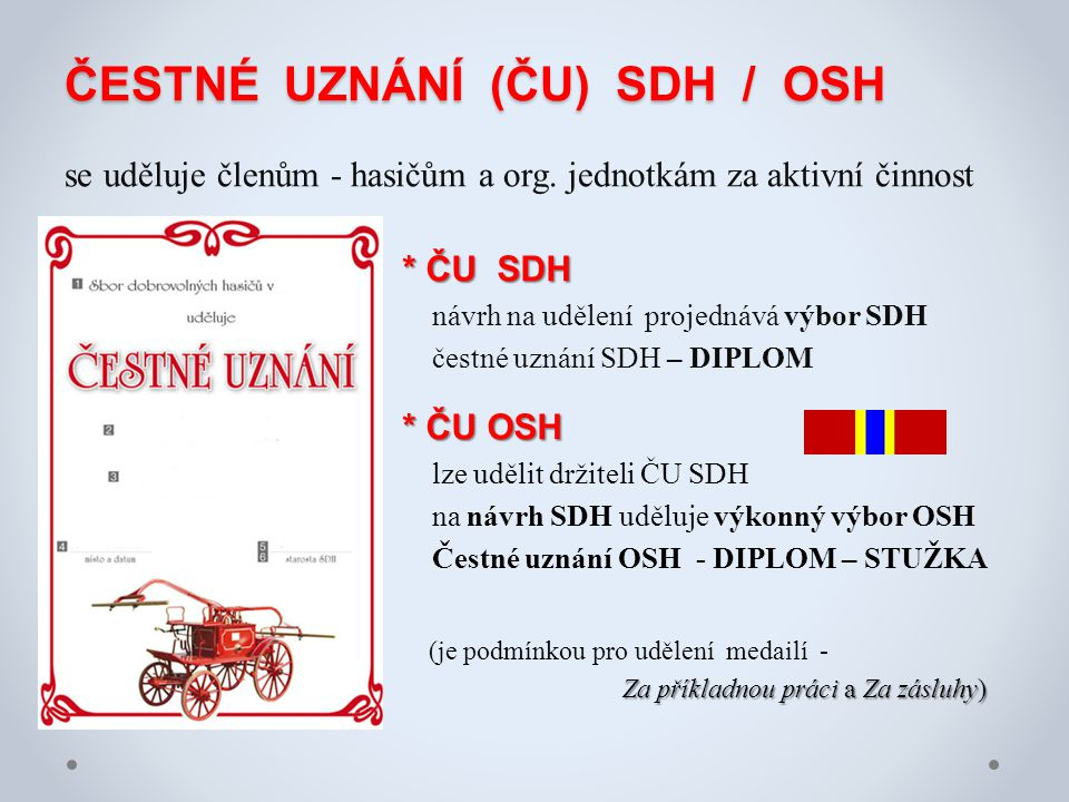 ČESTNÉ UZNÁNÍ (ČU) SDH / OSH se uděluje členům - hasičům a org