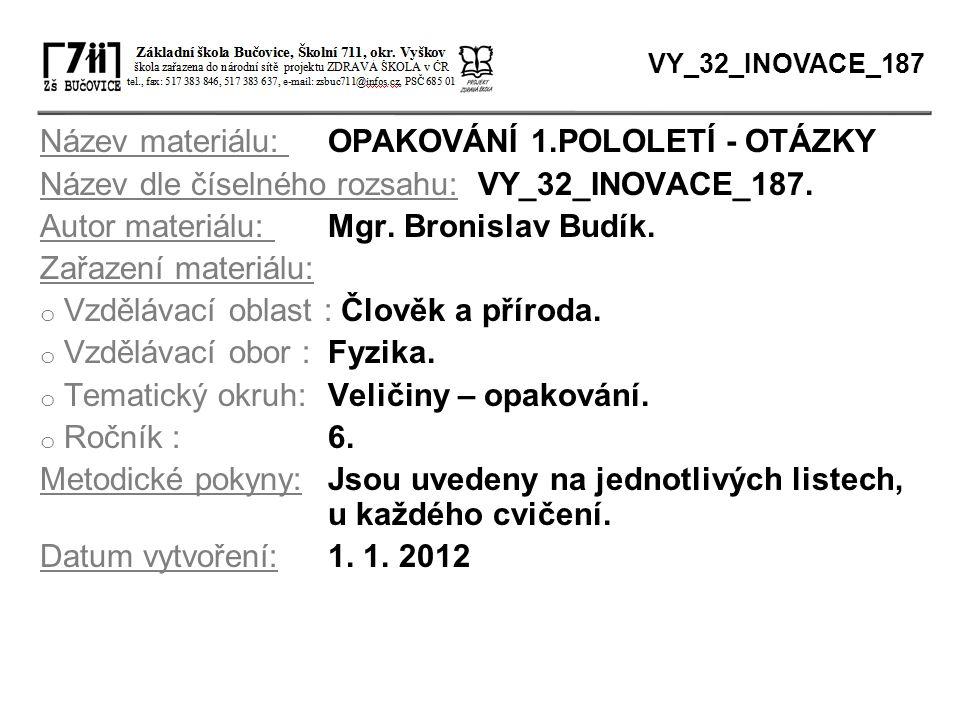 Název materiálu: OPAKOVÁNÍ 1.POLOLETÍ - OTÁZKY
