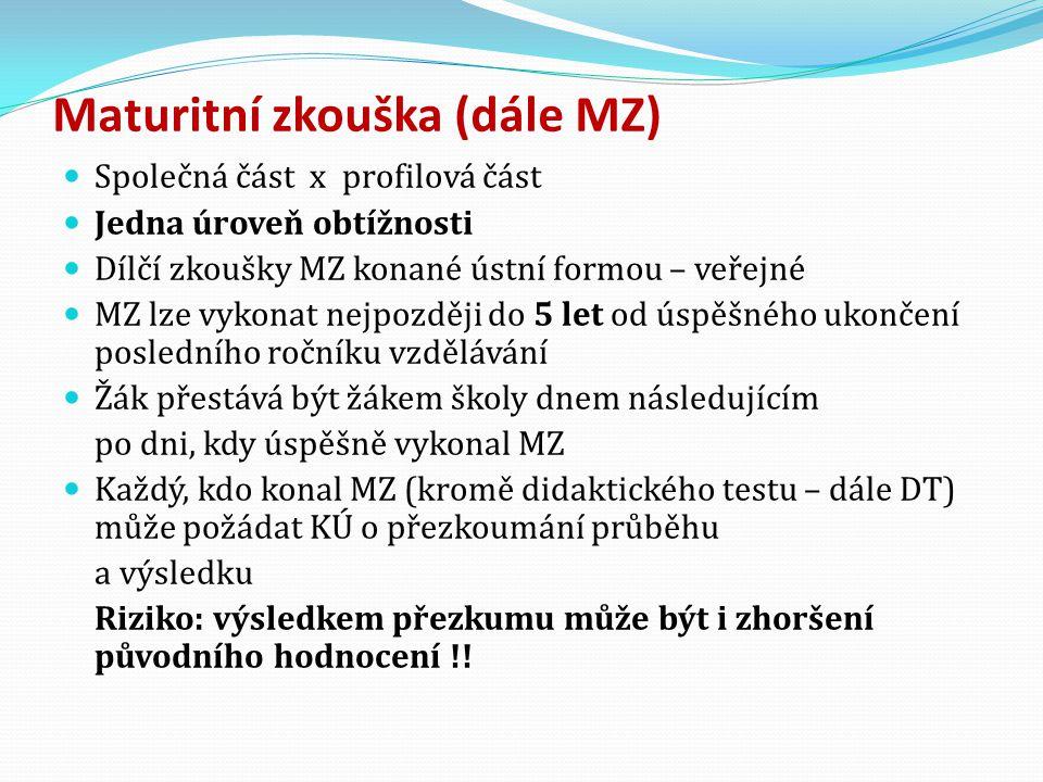 Maturitní zkouška (dále MZ)