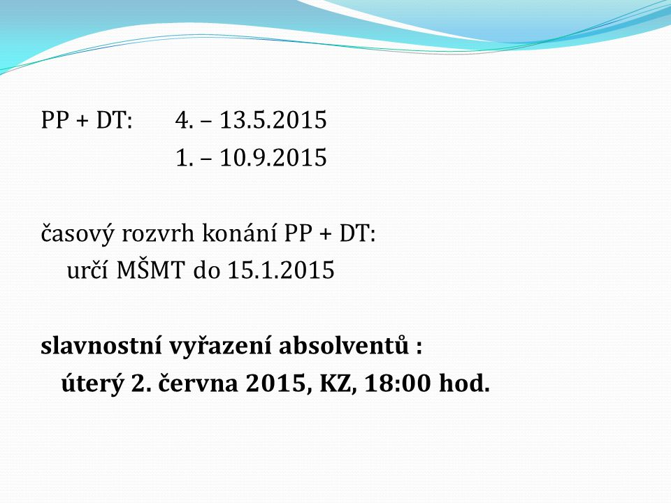 PP + DT: 4. – 13.5.2015 1.