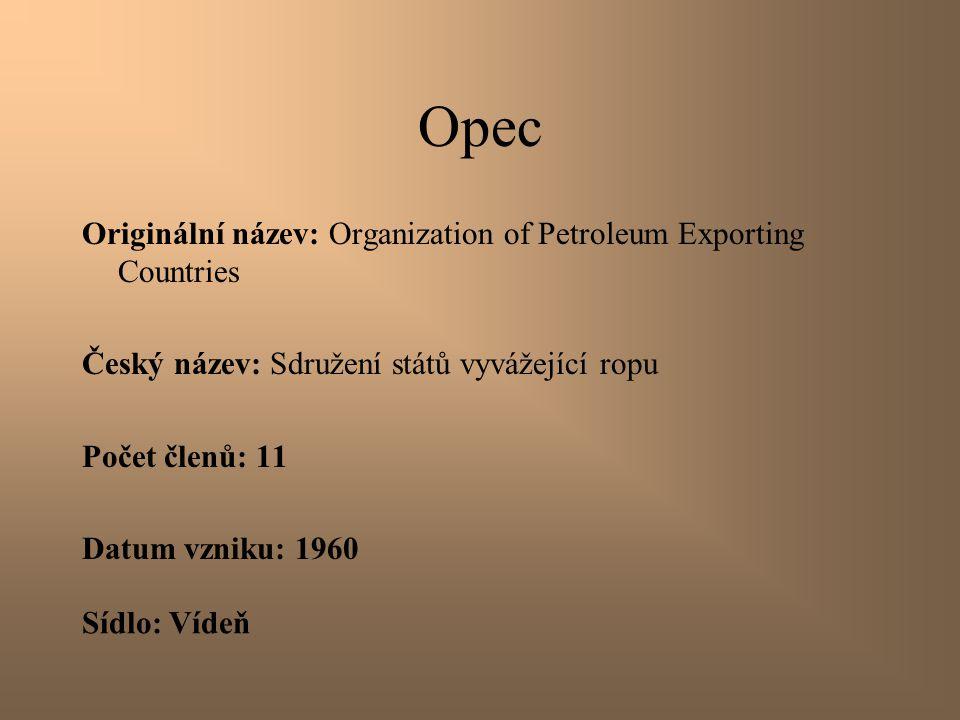 Opec Originální název: Organization of Petroleum Exporting Countries