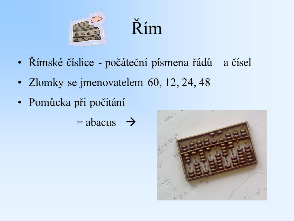 Řím Římské číslice - počáteční písmena řádů a čísel