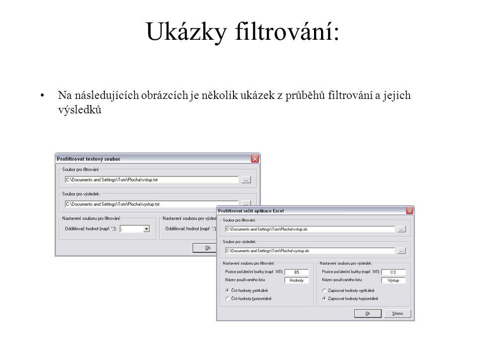Ukázky filtrování: Na následujících obrázcích je několik ukázek z průběhů filtrování a jejich výsledků.