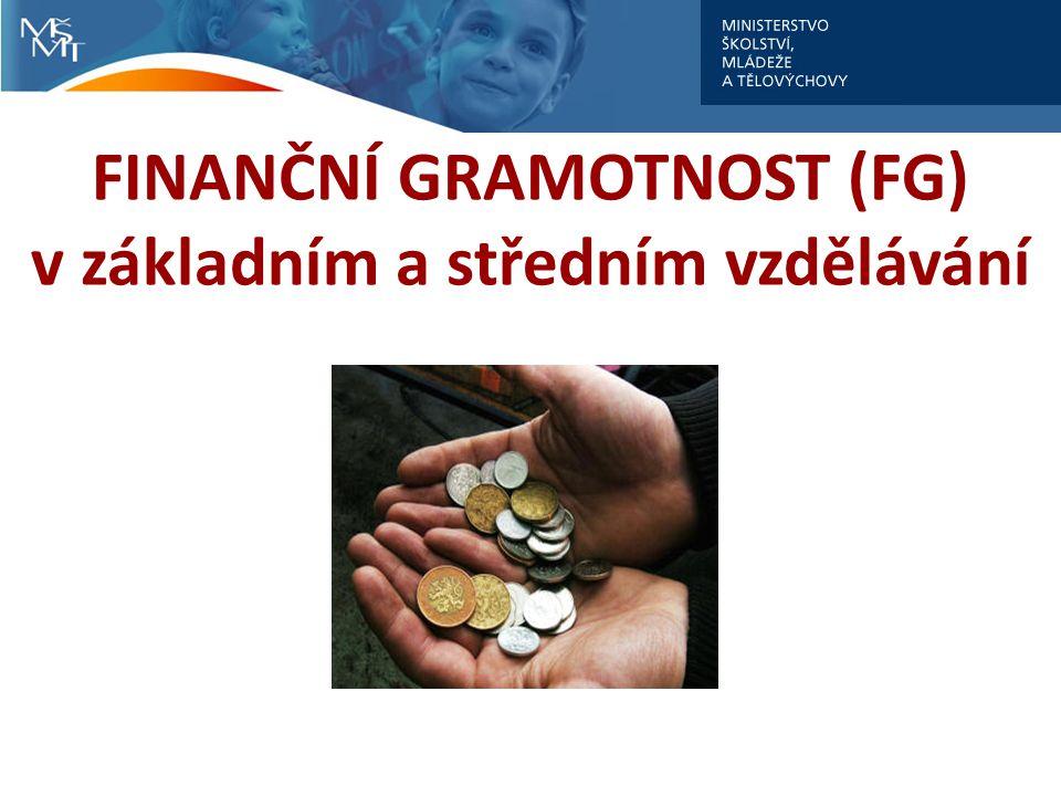 FINANČNÍ GRAMOTNOST (FG) v základním a středním vzdělávání
