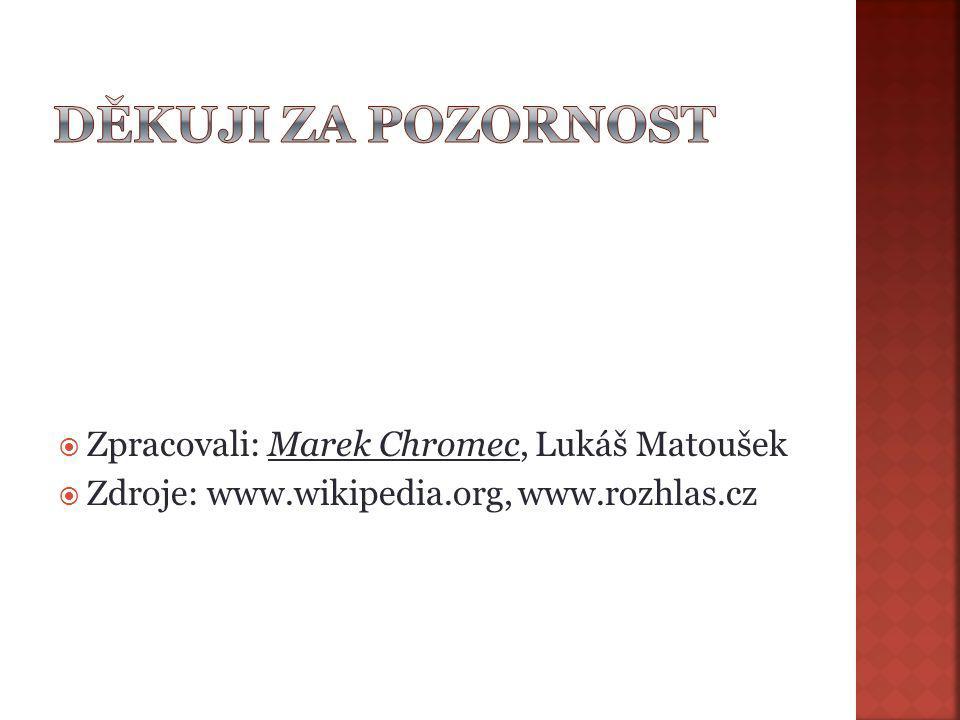 Děkuji za pozornost Zpracovali: Marek Chromec, Lukáš Matoušek