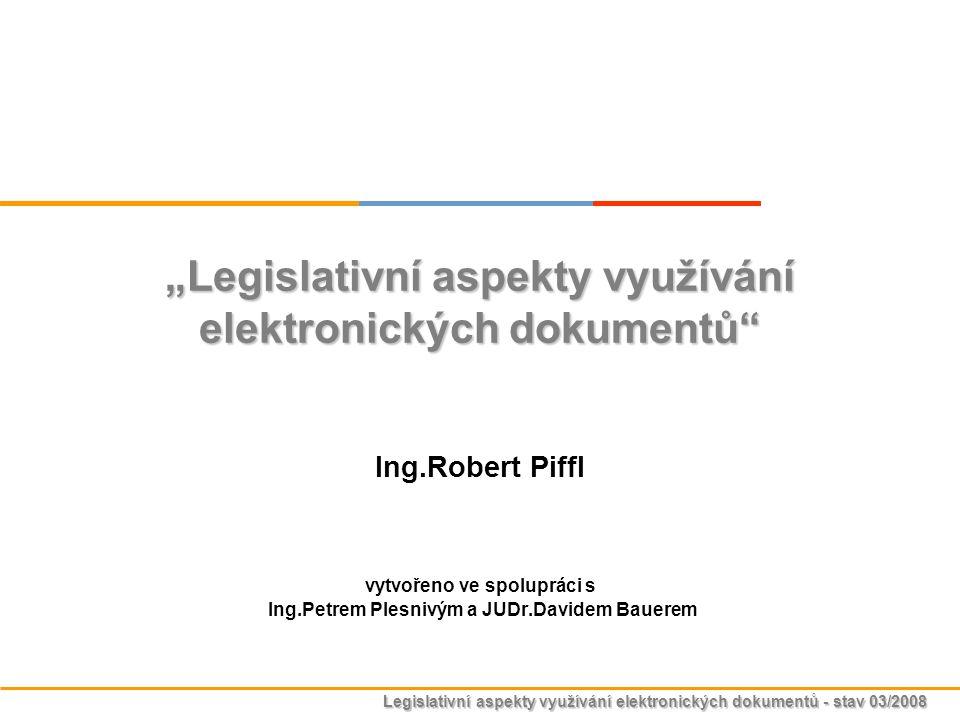 """""""Legislativní aspekty využívání elektronických dokumentů"""