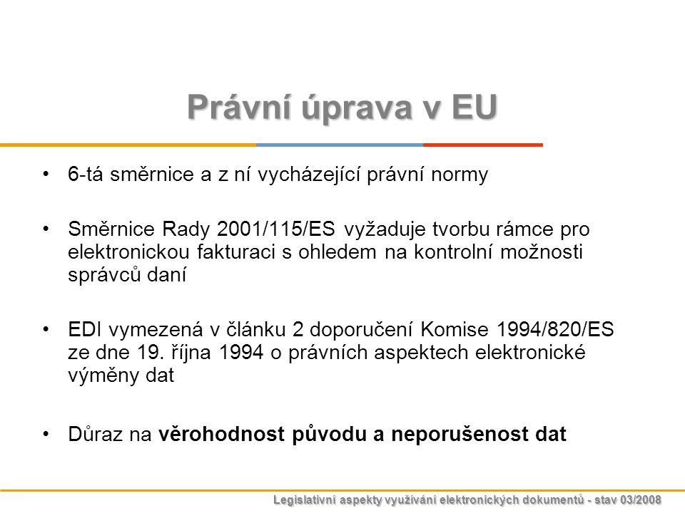 Právní úprava v EU 6-tá směrnice a z ní vycházející právní normy