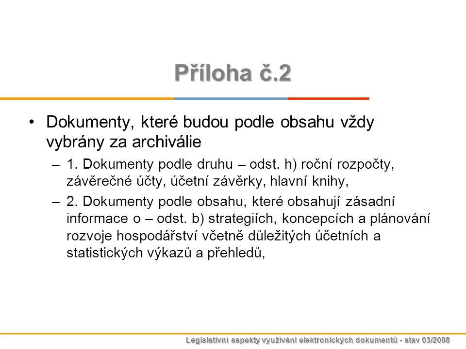 Příloha č.2 Dokumenty, které budou podle obsahu vždy vybrány za archiválie.