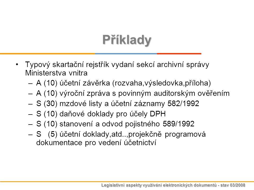 Příklady Typový skartační rejstřík vydaní sekcí archivní správy Ministerstva vnitra. A (10) účetní závěrka (rozvaha,výsledovka,příloha)