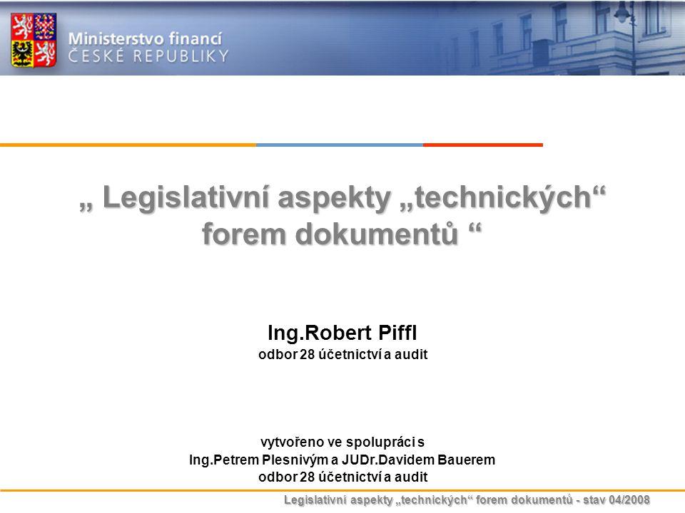 """"""" Legislativní aspekty """"technických forem dokumentů"""