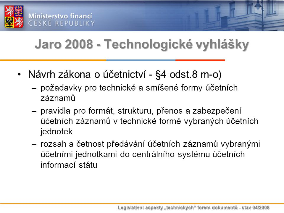 Jaro 2008 - Technologické vyhlášky