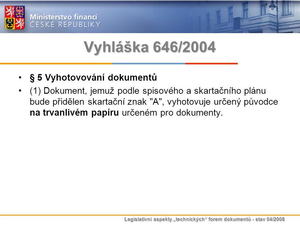 Vyhláška 646/2004 § 5 Vyhotovování dokumentů