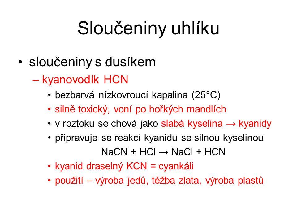 Sloučeniny uhlíku sloučeniny s dusíkem kyanovodík HCN