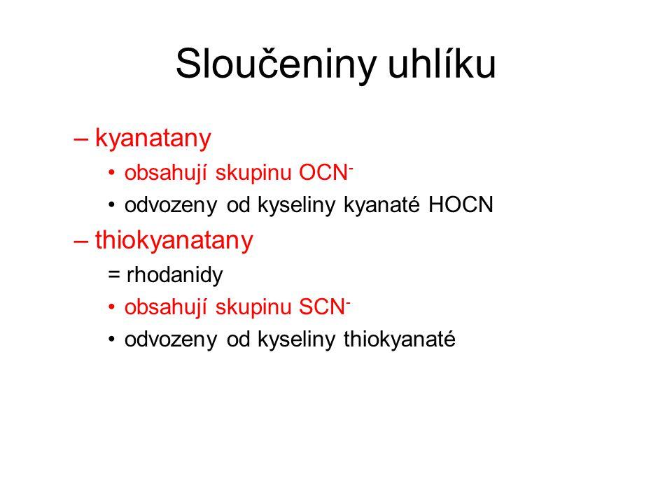 Sloučeniny uhlíku kyanatany thiokyanatany obsahují skupinu OCN-