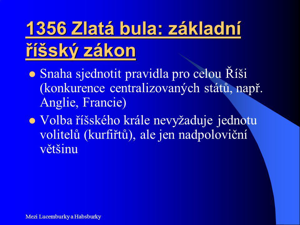 1356 Zlatá bula: základní říšský zákon