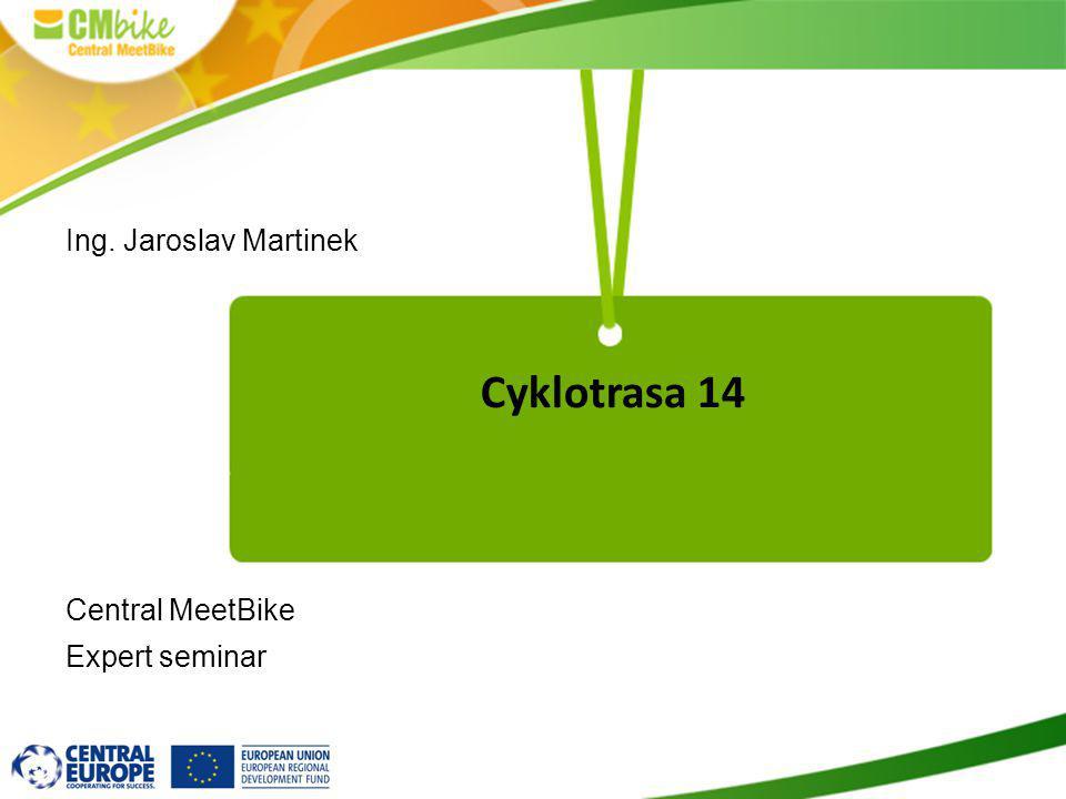 Ing. Jaroslav Martinek Central MeetBike Expert seminar Cyklotrasa 14
