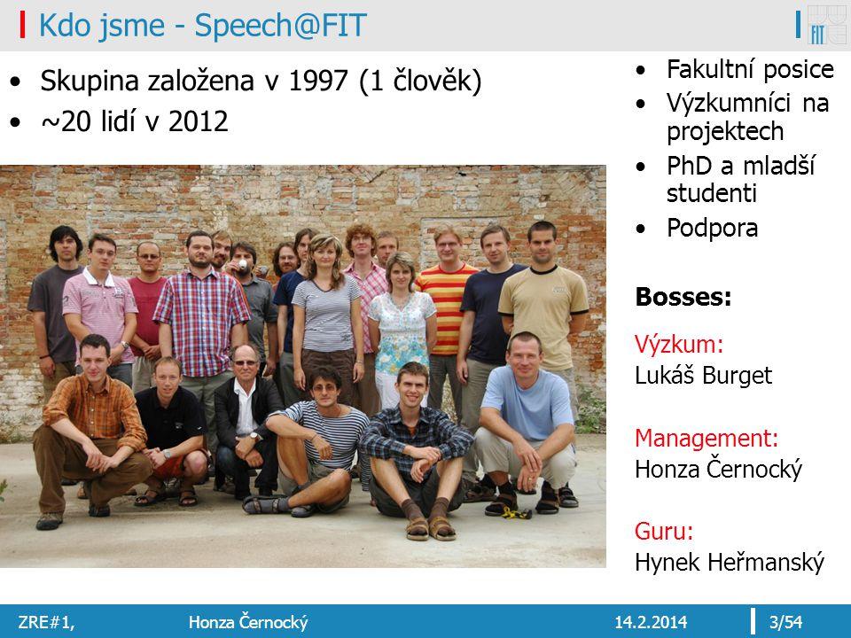 Kdo jsme - Speech@FIT Skupina založena v 1997 (1 člověk)