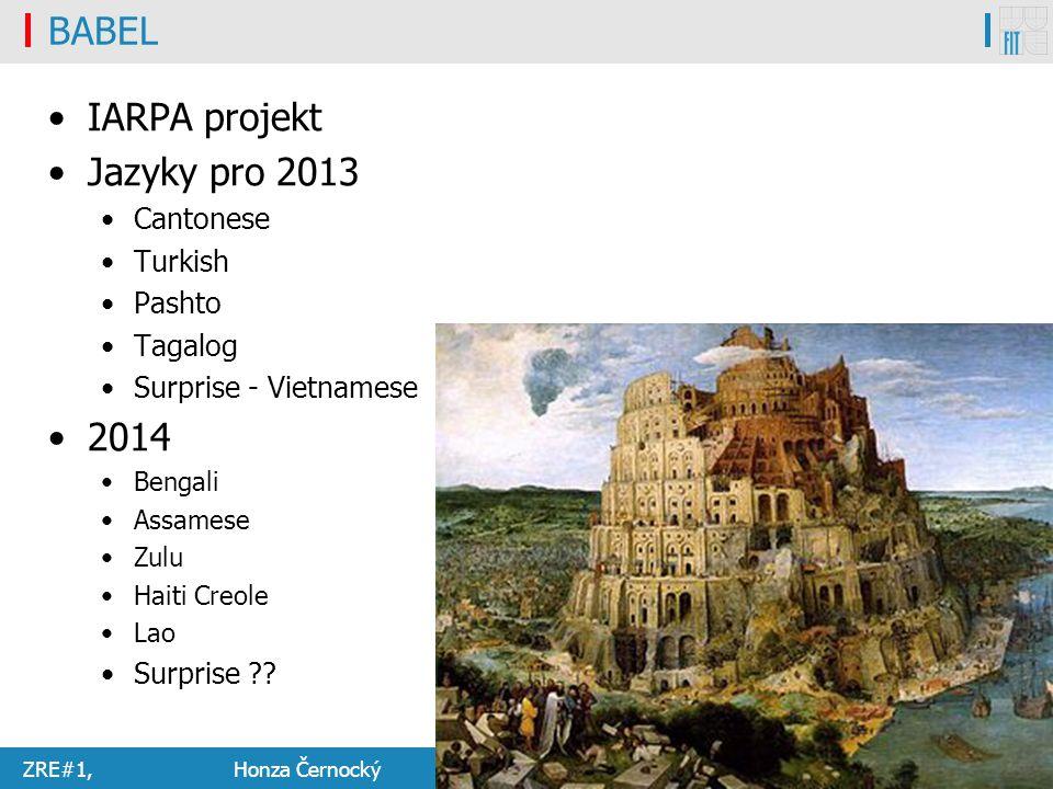 BABEL IARPA projekt Jazyky pro 2013 2014 Cantonese Turkish Pashto