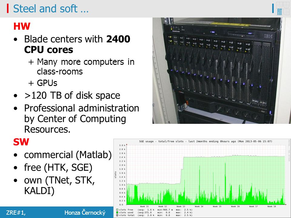 Steel and soft … HW Blade centers with 2400 CPU cores
