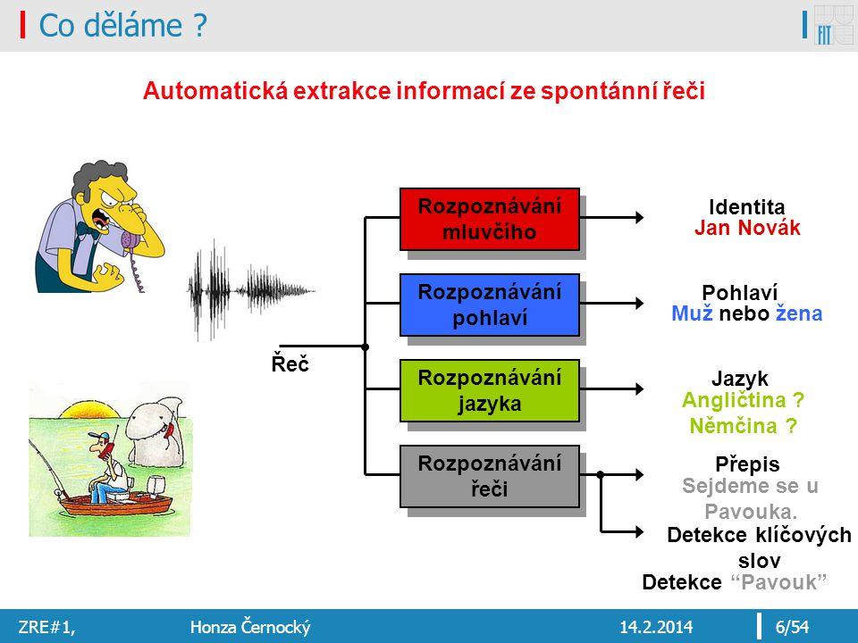 Co děláme Automatická extrakce informací ze spontánní řeči