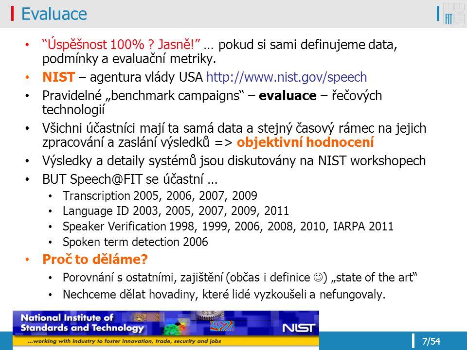 Evaluace Úspěšnost 100% Jasně! … pokud si sami definujeme data, podmínky a evaluační metriky.