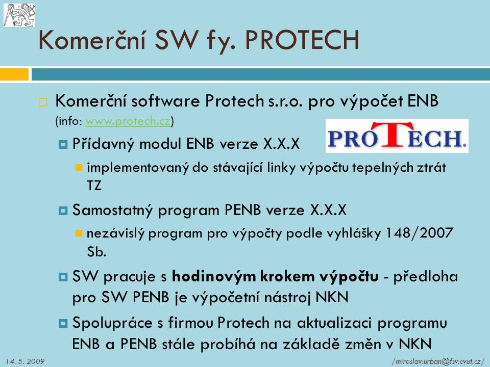 Komerční SW fy. PROTECH Komerční software Protech s.r.o. pro výpočet ENB (info: www.protech.cz) Přídavný modul ENB verze X.X.X.